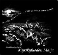 Musiikkia näytelmästä Myrskyluodon Maija CD