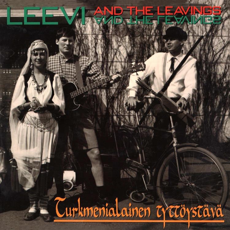 Leevi And The Leavings - Turkmenialainen Tyttöystävä