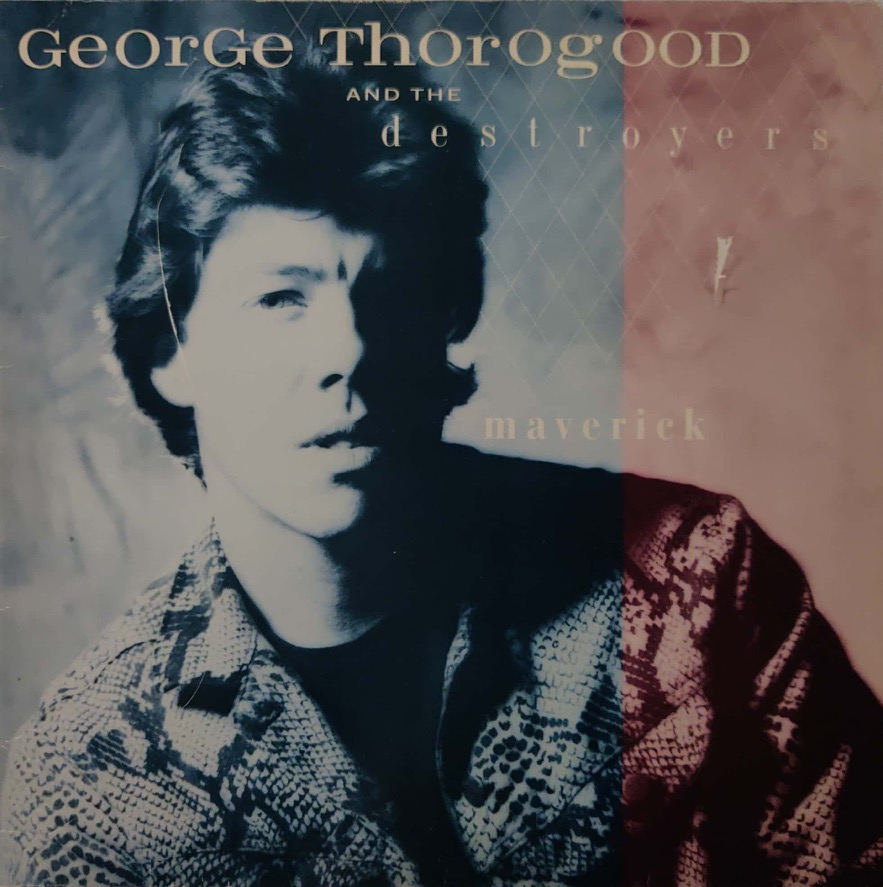 George Thorogood And The Destroyers - Maverick